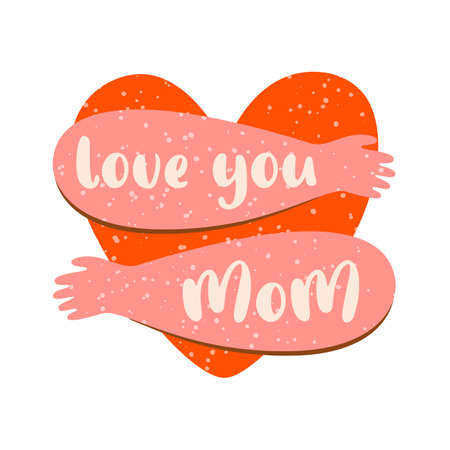 Love you mom Happy mothers day card with Heart hugs. Mom thanks banners, isolated graphic element