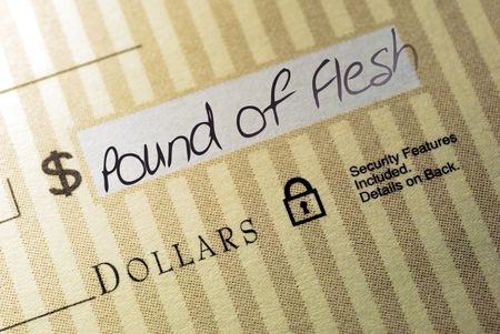 repayment: Macro Closeup of Check Made Out for A Pound of Flesh