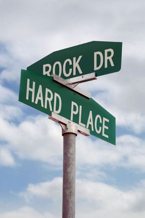posted: Stuck between a rock and a hard place