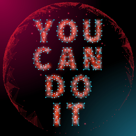 just do it: Abstract Motivational poster polygon style with a globe in the background. You can do it Just Start lettering of an inspirational saying. Quote Typographical Poster Template, vector design Illustration