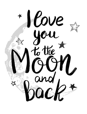 i love you to the moon and back template for card or poster. Holiday lettering, greeting card  for Valentines day, wedding . Vector illustration