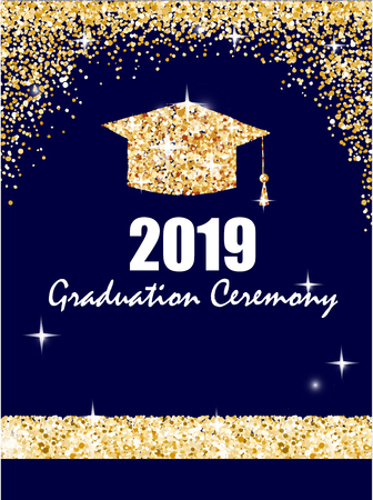 Graduation ceremony banner with golden graduate cap, glitter dots on a dark blue background. Congratulation graduates 2019 class of. Vector illustration Illustration