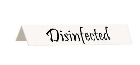 Disinfected sign for cafe or restaurant tables, or other public places. Plastic plate with Disinfected text, Covid 2019 quarantine reality. Vector illustration on white background