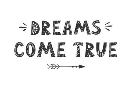 Dreams come true. Vector lettering in Scandinavian style, text poster, card isolated on white. Achievement concept poster 向量圖像