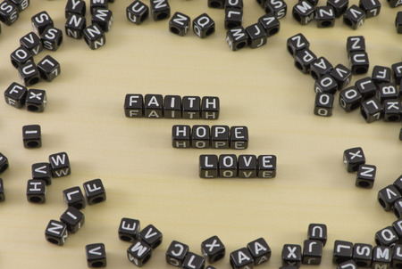The concept of the words faith hope and love