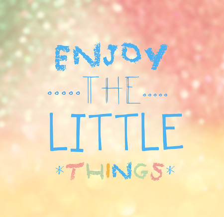 mindfulness: Enjoy The Little Things Quote Typographical over colorful bokeh lights background