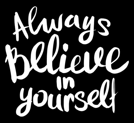 Hand drawn ink lettering Always Believe in yourself isolated white on blue background.