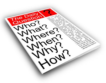 Who what where when why how. Journalism news concept