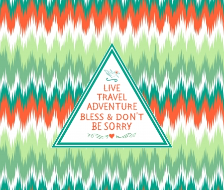 Hipster seamless tribal pattern with geometric elements and quotes typographic text Vector