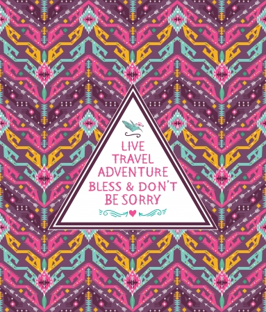 Hipster seamless tribal pattern with geometric elements and quotes typographic text