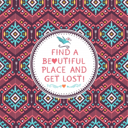 Hipster seamless colorful  tribal pattern with geometric elements and quotes typographic text Illustration