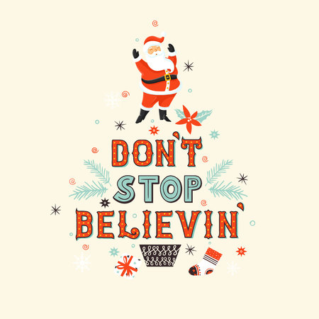 Beautiful vector Christmas poster or banner with Santa Claus and dont stop believing typography