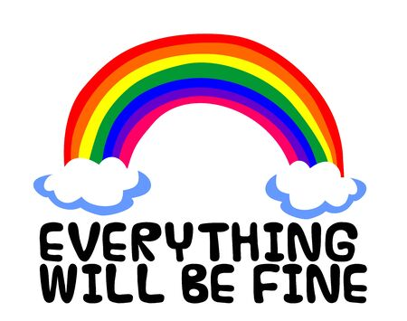 EVERYTHING WILL BE FINE with rainbow on white Stockfoto