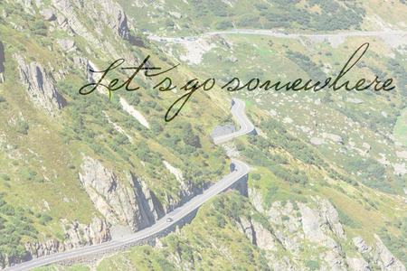 let s: Inspiring quote Let s go somewhere on Mountains Road Picture background