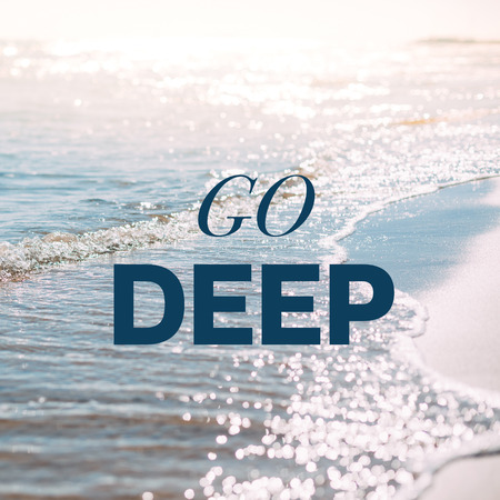 Summer sand beach and seashore waves background. Defocused blurred square holiday vacations concept with motivational quote Go deep