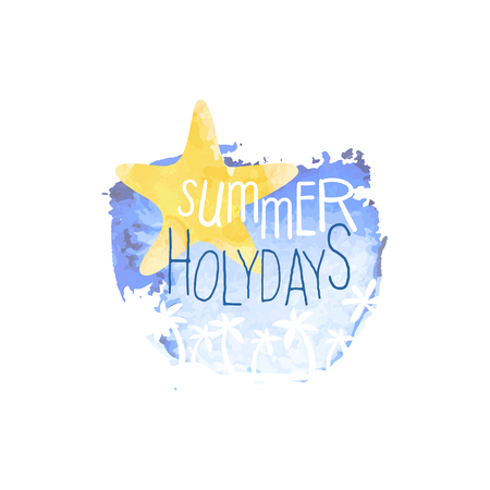 touristic: Summer Holydays Message Watercolor Stylized Label. Bright Color Summer Vacation Hand Drawn Promo Sign. Touristic Agency Vector Ad Template. Illustration