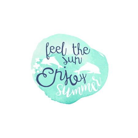 feel: Feel The Sun Message Watercolor Stylized Label. Bright Color Summer Vacation Hand Drawn Promo Sign. Touristic Agency Vector Ad Template. Illustration