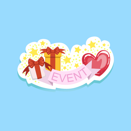 Event Template Label Cute Sticker With Heart And Presents. Childish Design Colorful Vector Sticker On Bright Background. Illustration