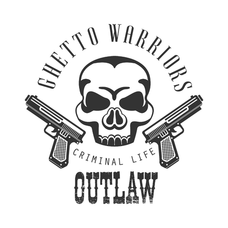 Criminal Outlaw Street Club Black And White Sign Design Template With Text, Pistols And Scull Illustration