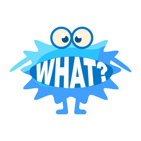 Blue Blob Asking What, Cute Emoji Character With Word In The Mouth Instead Of Teeth, Emoticon Message