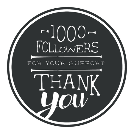 Thank you for your support, one thousand followers black round label