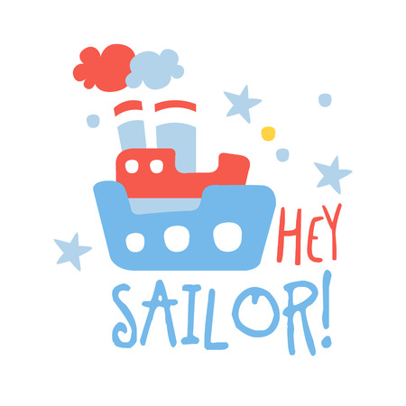 Cute baby toy ship. Hey sailor, colorful hand drawn vector Illustration isolated on a white background