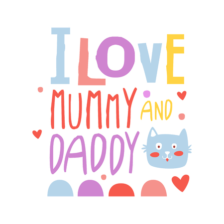 I love mummy and daddy cute cartoon colorful vector Illustration isolated on a white background