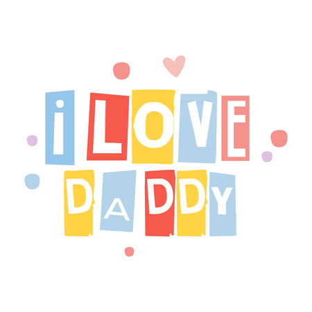 I love dad cute cartoon colorful vector Illustration isolated on a white background Illustration