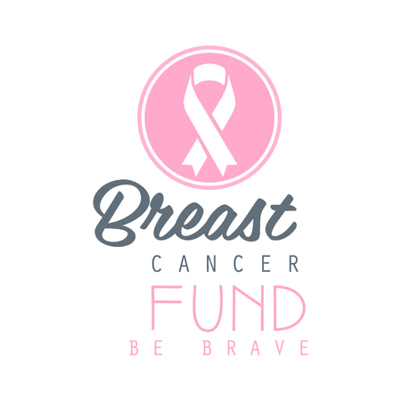 Breast cancer fund be brave label. Vector illustration in pink colors