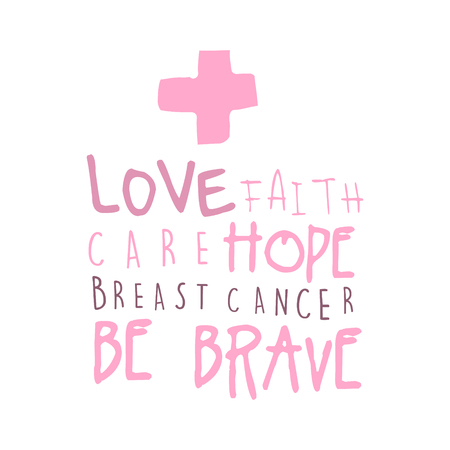 Love, faith, care, hope label. Breast cancer be brave badge. Hand drawn vector illustration