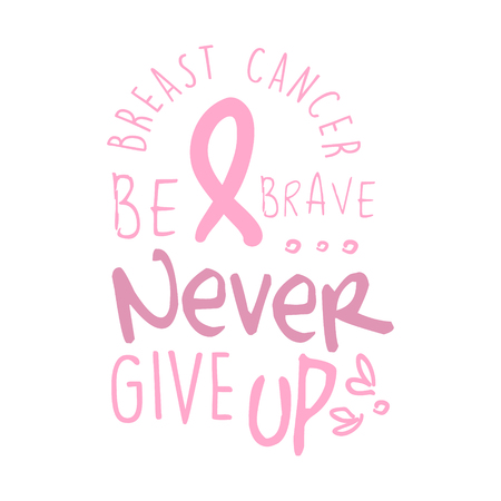 Breast cancer, be brave, never give up label. Hand drawn vector illustration Çizim