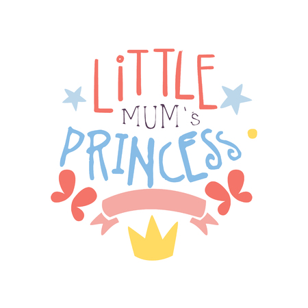 girlish: Little mums princess label, colorful hand drawn vector Illustration for girls posters, fashion patches stickers, children fabric, clothing, girls room