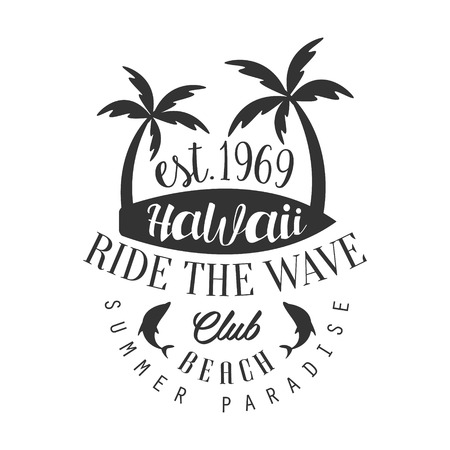 Ride the wave Hawaii beach club, summer paradise   template, black and white vector Illustration for label, badge, sticker, banner, card, advertisement, tag Illustration