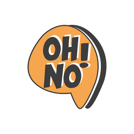 Oh No short phrase, speech bubble in retro style vector Illustration
