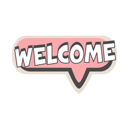 Welcome short phrase, speech bubble in retro style vector Illustration