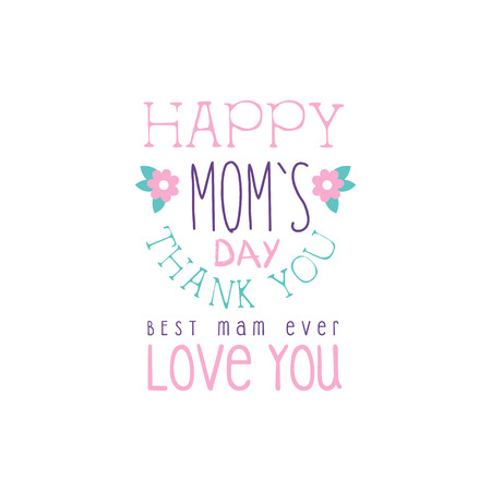 Happy Moms Day logo template, Best Mom, Thank You, Love You lettering, colorful hand drawn vector Illustration
