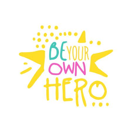 動機付けの引用カラフルなベクトル図をレタリングあなた自身の英雄の肯定的なスローガンをする手書き