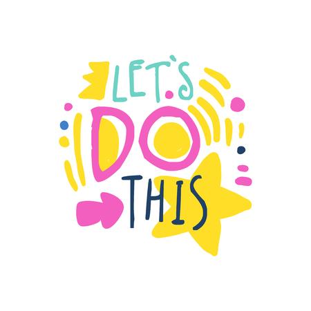 Laat doen deze positieve slogan, handgeschreven letters motiverende citaat kleurrijke vector illustratie