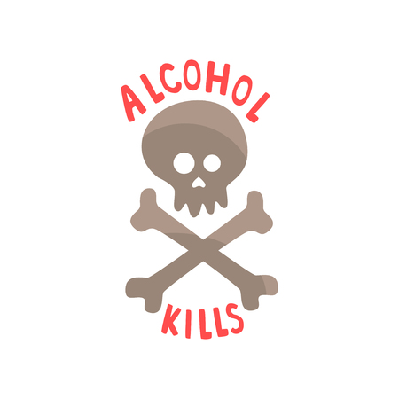 Alcohol kills, bad habit, alcoholism concept with a skull and bones cartoon vector Illustration