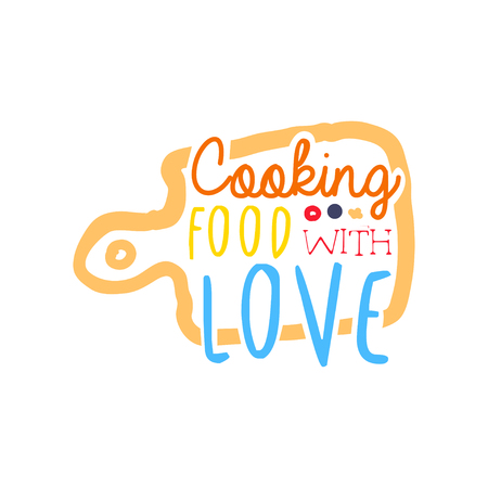 Hand drawn cooking food with love  badge design. Handwritten text with cutting board, label for cooking club, culinary school, food studio or home kitchen. Kids style. Vector isolated on white. Illustration