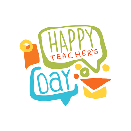 Happy Teachers Day label with speech bubbles and graduate cap vector illustration.