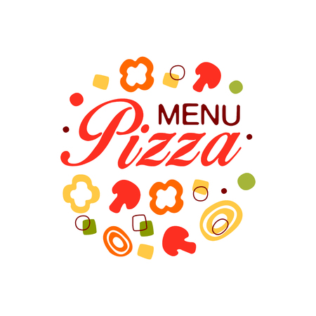 Colorful flat for pizza menu in circle shape with mushroom, pepper, onion. Pizzeria badge. Vector isolated on white