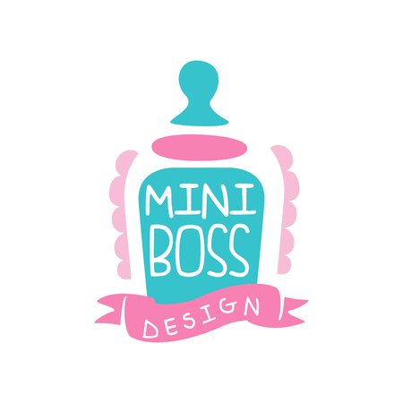 Adorable mini boss original design with bottle with a pacifier. Label for kids store. Colorful hand drawn vector illustration isolated on white. Illustration