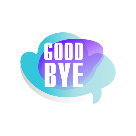 Colored speech bubble with short phrase Good bye