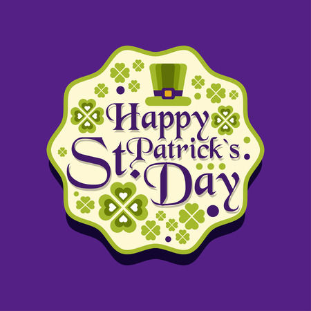 Happy Saint Patrick s day greeting card label, text and quatrefoil leaf clover, colorful badge. Decoration for holiday celebration. Vector festive illustration