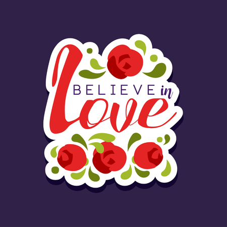Believe in love poster with romantic phrase, Valentines Day card with roses colorful vector illustration on a dark blue background