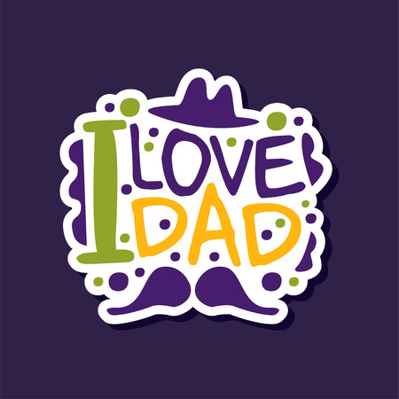 I love my Dad phrase, design element for greeting card, invitation, flyer. Holiday celebration poster for Fathers, Parents or Valentines Day vector illustration Imagens - 95017248