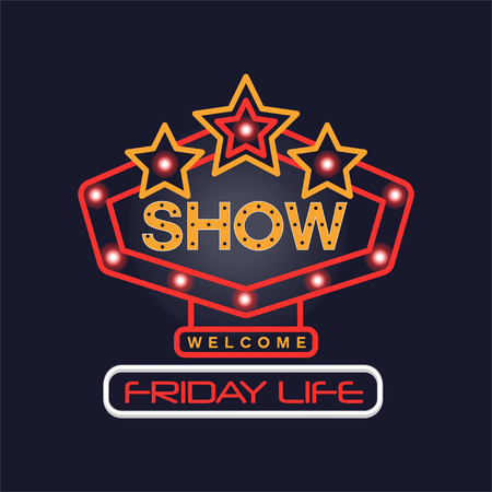 Friday life show neon sign, vintage bright glowing signboard, light banner vector Illustration