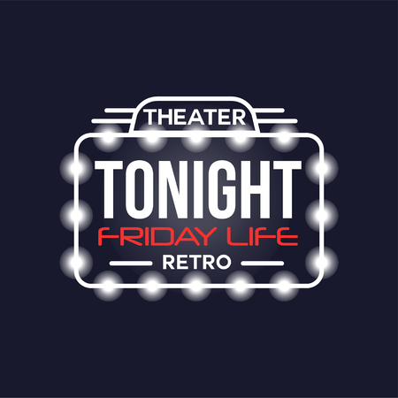 Tonight friday life theater retro neon sign, vintage bright glowing signboard, light banner vector Illustration
