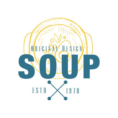 Soup original design estd 1978, retro emblem for food shop, cafe, restaurant, cooking business, brand identity vector Illustration on a white background